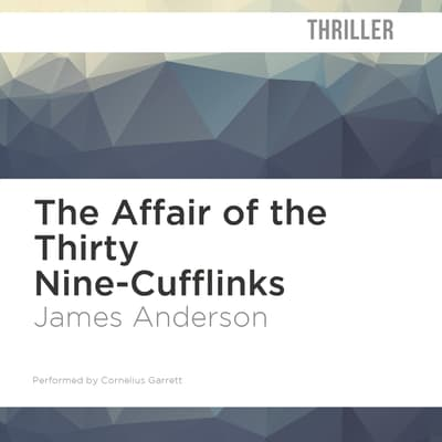 The Affair of the 39 Cufflinks by James Anderson audiobook