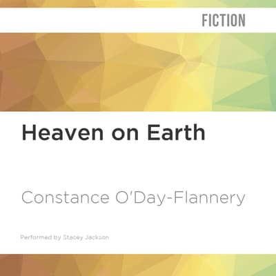 Heaven on Earth by Constance O'Day-Flannery audiobook