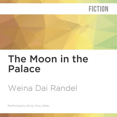 The Moon in the Palace by Weina Dai Randel audiobook