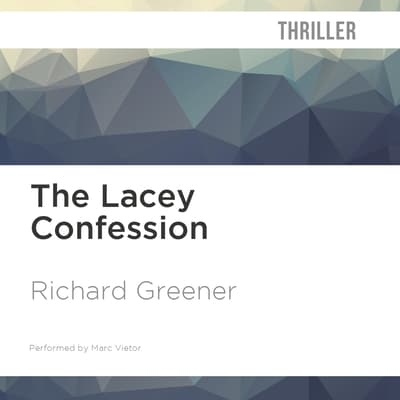 The Lacey Confession by Richard Greener audiobook