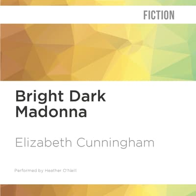 Bright Dark Madonna by Elizabeth Cunningham audiobook