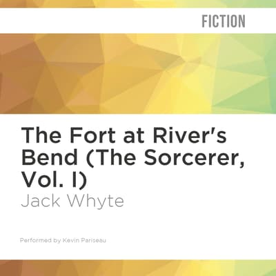 The Fort at River's Bend by Jack Whyte audiobook