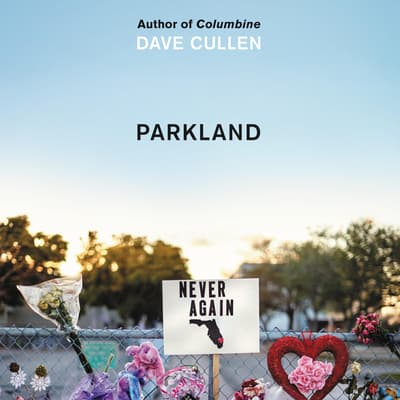 Parkland by Dave Cullen audiobook