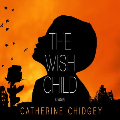 The Wish Child by Catherine Chidgey audiobook