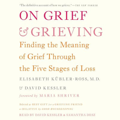 On Grief and Grieving by Elisabeth Kübler-Ross audiobook