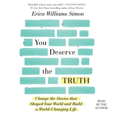 You Deserve the Truth by Erica Williams Simon audiobook