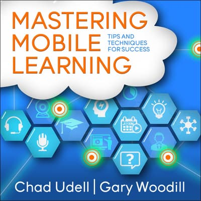 Mastering Mobile Learning by Chad Udell audiobook