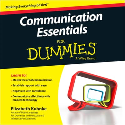 Communication Essentials For Dummies by Elizabeth Kuhnke audiobook