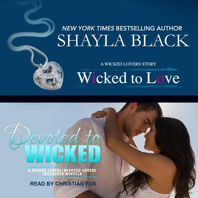 Wicked to Love/Devoted to Wicked by Shayla Black audiobook