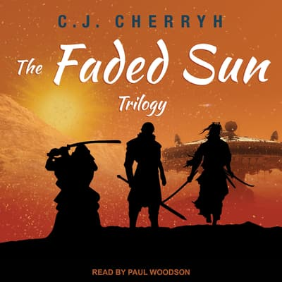 The Faded Sun Trilogy by C. J. Cherryh audiobook
