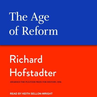 The Age of Reform by Richard Hofstadter audiobook