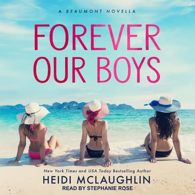 Forever Our Boys by Heidi McLaughlin audiobook
