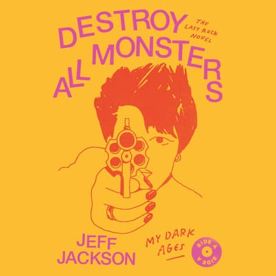 Destroy All Monsters by Jeff Jackson audiobook