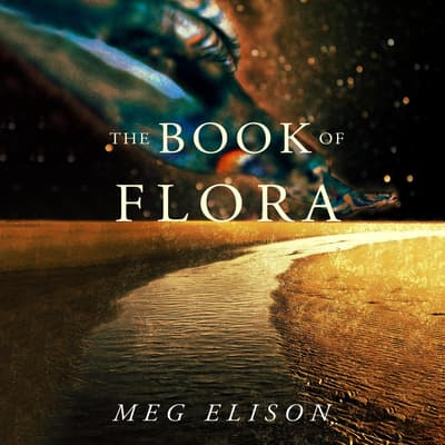 The Book of Flora by Meg Elison audiobook