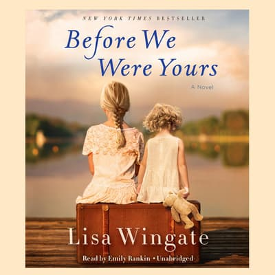 Before We Were Yours by Lisa Wingate audiobook