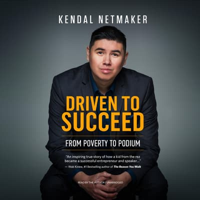 Driven to Succeed by Kendal Netmaker audiobook