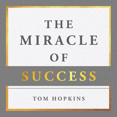 The Miracle of Success by Tom Hopkins audiobook