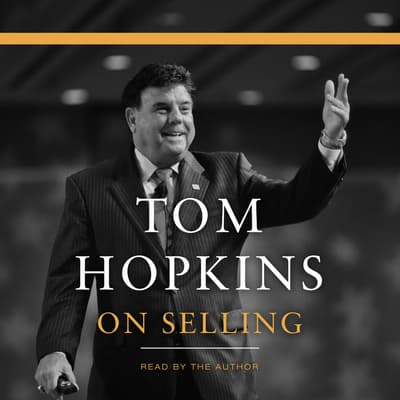 Tom Hopkins on Selling by Tom Hopkins audiobook