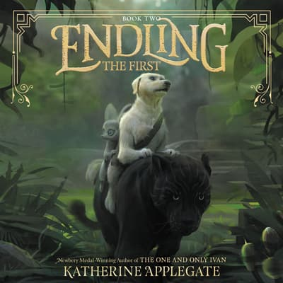 Endling #2: The First by Katherine Applegate audiobook