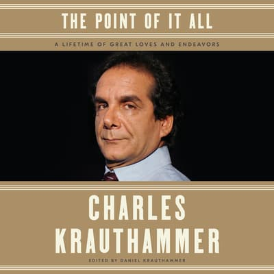 The Point of It All by Charles Krauthammer audiobook