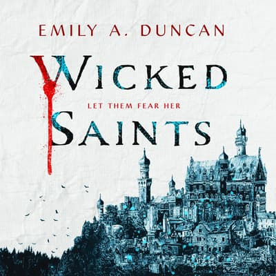 Wicked Saints by Emily A. Duncan audiobook