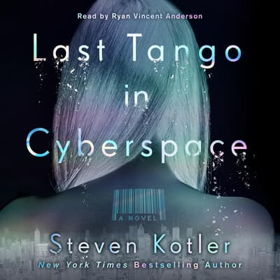 Last Tango in Cyberspace by Steven Kotler audiobook
