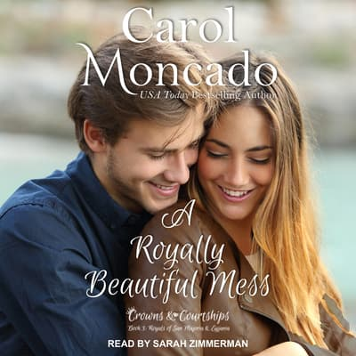A Royally Beautiful Mess by Carol Moncado audiobook