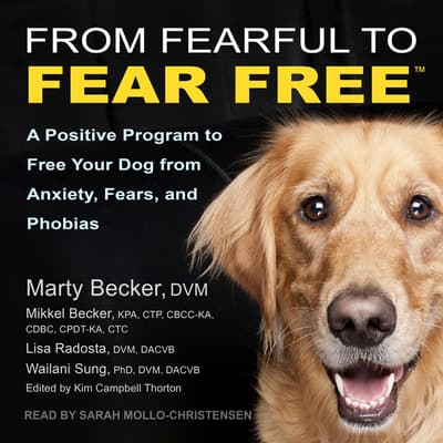 From Fearful to Fear Free by Marty Becker, DVM audiobook