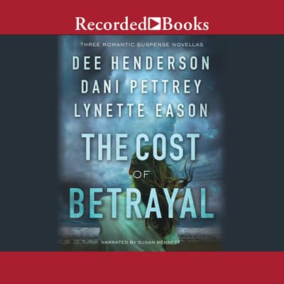 The Cost of Betrayal by Dani Pettrey audiobook