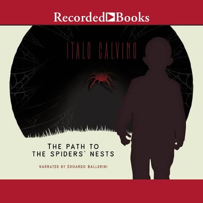 The Path to the Spider's Nests by Italo Calvino audiobook