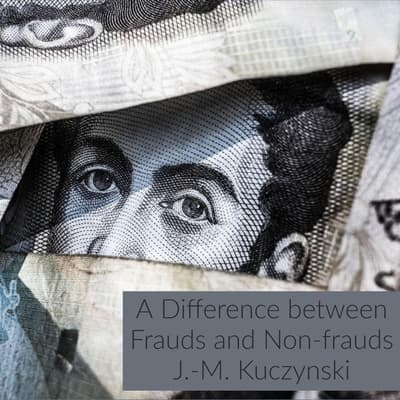 A Difference between Frauds and Non-frauds by J.-M. Kuczynski audiobook