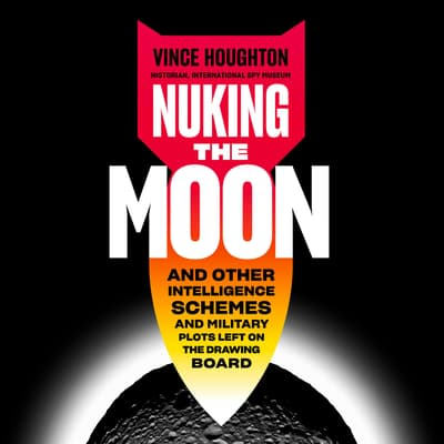Nuking the Moon by Vince Houghton audiobook