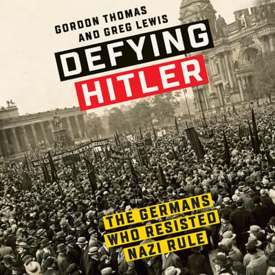 Defying Hitler by Gordon Thomas audiobook