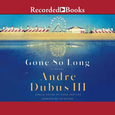 Gone So Long by Andre Dubus audiobook