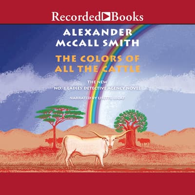 The Colors of All the Cattle by Alexander McCall Smith audiobook