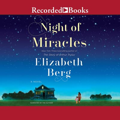 Night of Miracles by Elizabeth Berg audiobook