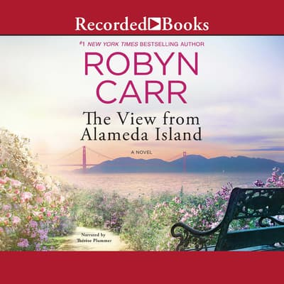 The View from Alameda Island by Robyn Carr audiobook