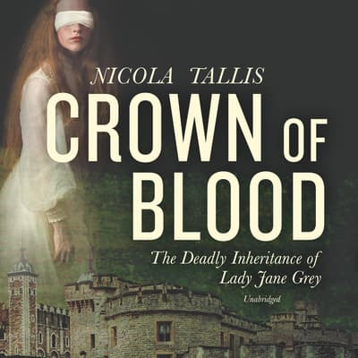 Crown of Blood by Nicola Tallis audiobook