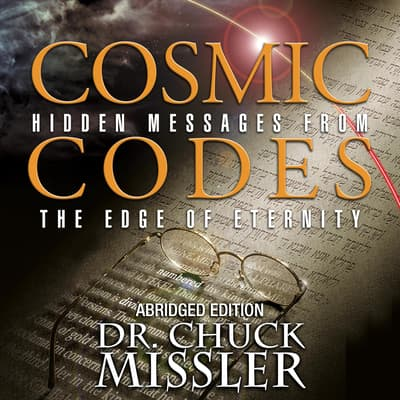Cosmic Codes: Abrigded Edition by Chuck Missler audiobook