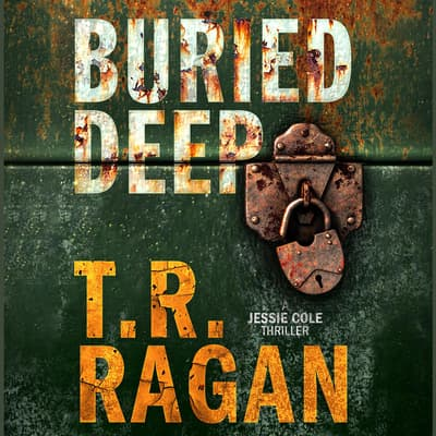 Buried Deep by T. R. Ragan audiobook