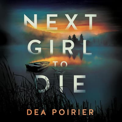 Next Girl to Die by Dea Poirier audiobook