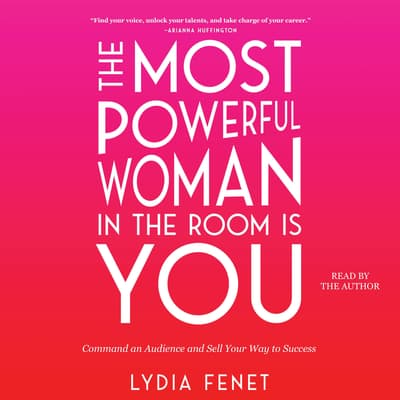 The Most Powerful Woman in the Room Is You by Lydia Fenet audiobook