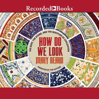 How Do We Look by Mary Beard audiobook