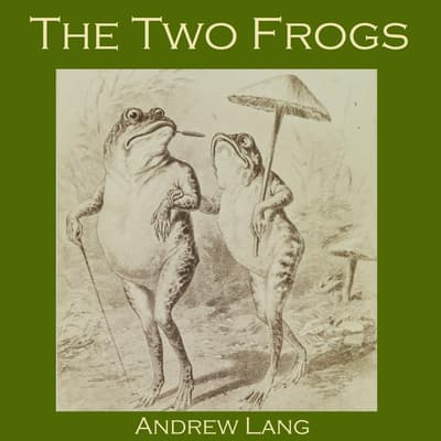 The Two Frogs by Andrew Lang audiobook
