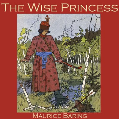 The Wise Princess by Maurice Baring audiobook