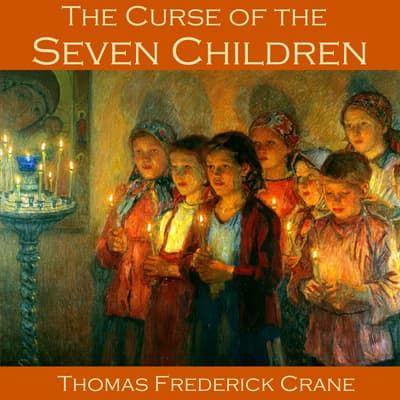 The Curse of the Seven Children by Thomas Frederick Crane audiobook