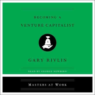 Becoming a Venture Capitalist by Gary Rivlin audiobook