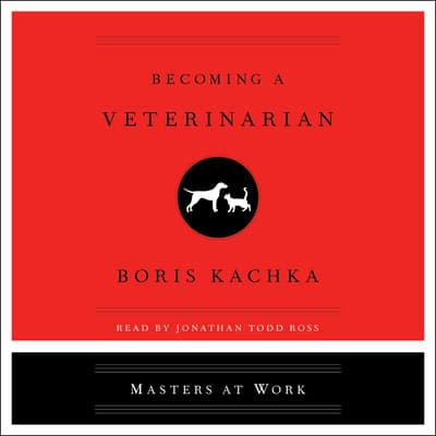 Becoming a Veterinarian by Boris Kachka audiobook