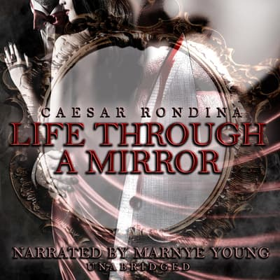 Life through a Mirror by Caesar Rondina audiobook