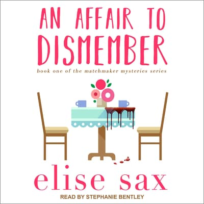 An Affair to Dismember by Elise Sax audiobook